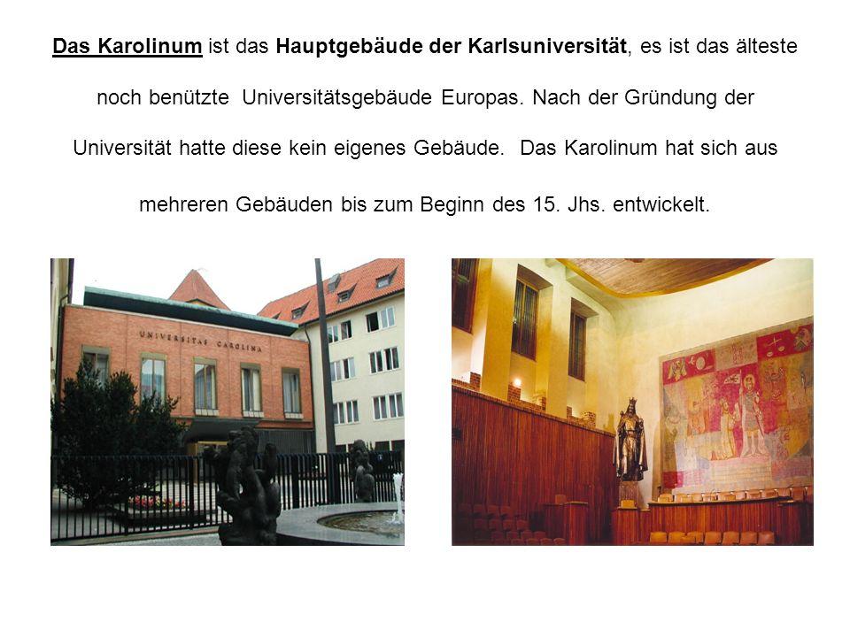 Das Karolinum ist das Hauptgebäude der Karlsuniversität, es ist das älteste noch benützte Universitätsgebäude Europas.