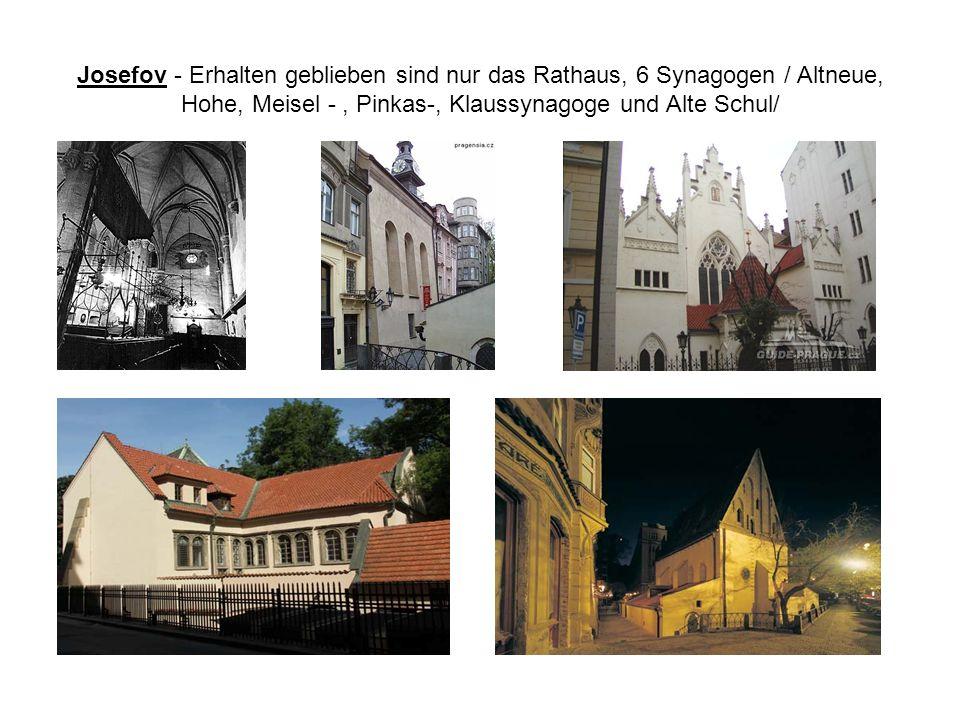Josefov - Erhalten geblieben sind nur das Rathaus, 6 Synagogen / Altneue, Hohe, Meisel - , Pinkas-, Klaussynagoge und Alte Schul/
