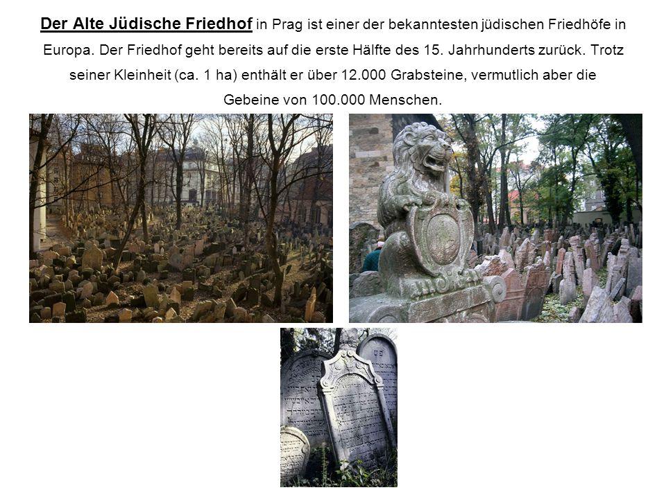 Der Alte Jüdische Friedhof in Prag ist einer der bekanntesten jüdischen Friedhöfe in Europa.