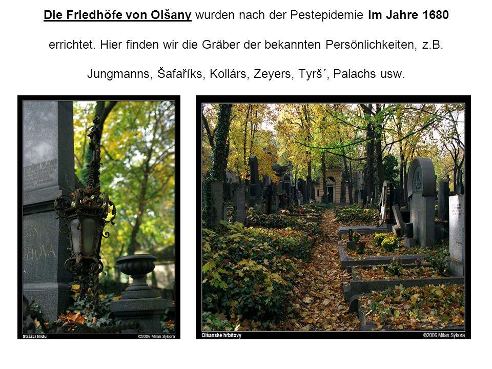 Die Friedhöfe von Olšany wurden nach der Pestepidemie im Jahre 1680 errichtet.