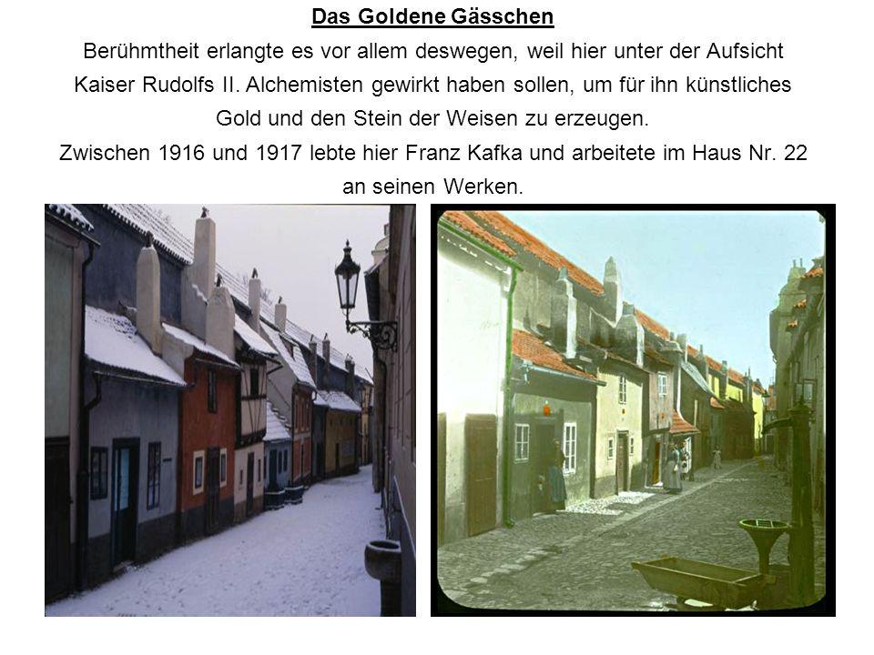 Das Goldene Gässchen Berühmtheit erlangte es vor allem deswegen, weil hier unter der Aufsicht Kaiser Rudolfs II.