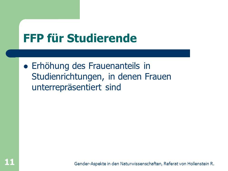 FFP für Studierende Erhöhung des Frauenanteils in Studienrichtungen, in denen Frauen unterrepräsentiert sind.