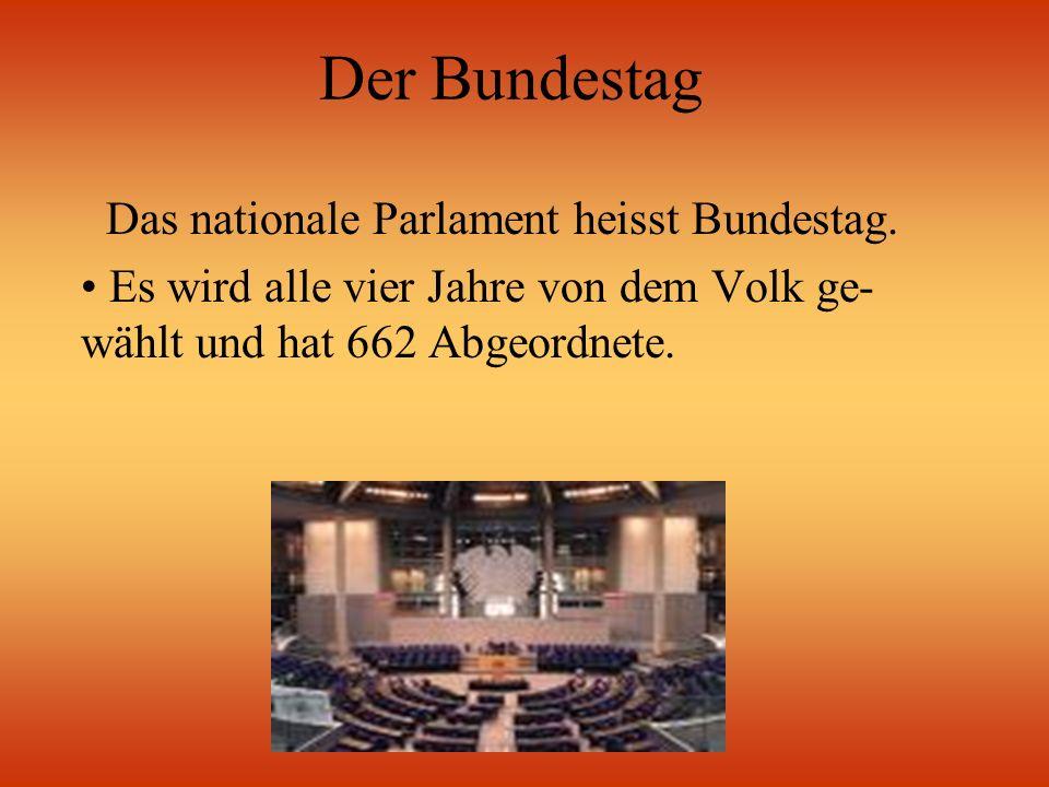 Das nationale Parlament heisst Bundestag.