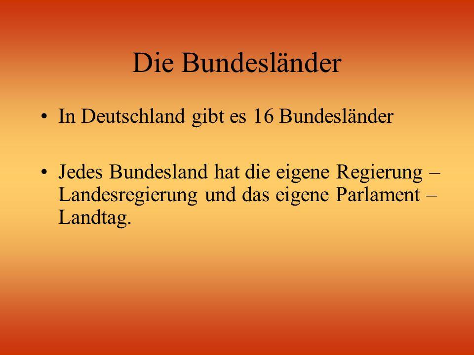 Die Bundesländer In Deutschland gibt es 16 Bundesländer