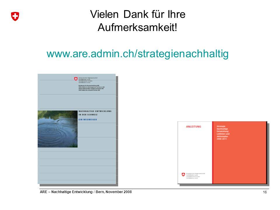 Vielen Dank für Ihre Aufmerksamkeit! www.are.admin.ch/strategienachhaltig