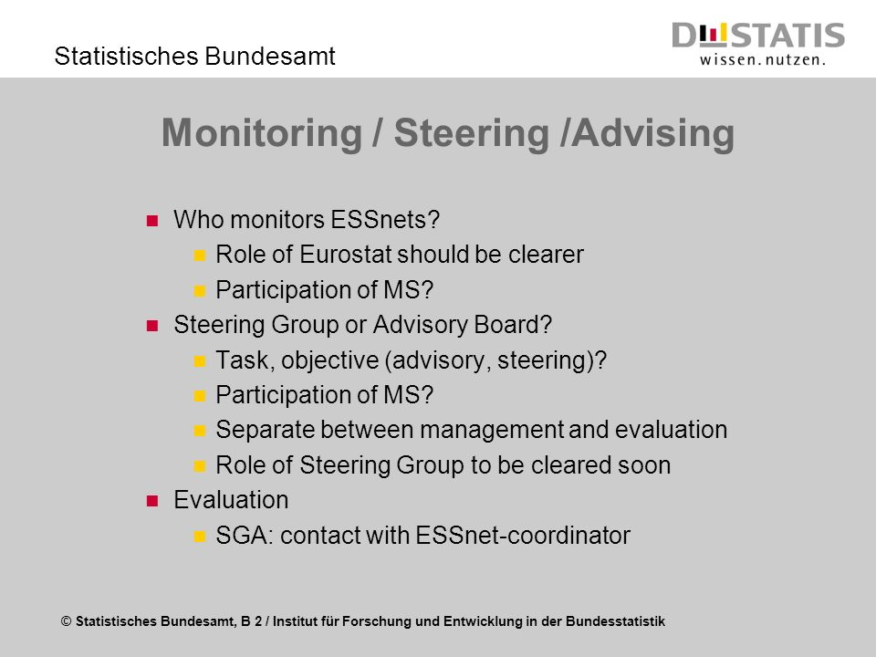 Monitoring / Steering /Advising