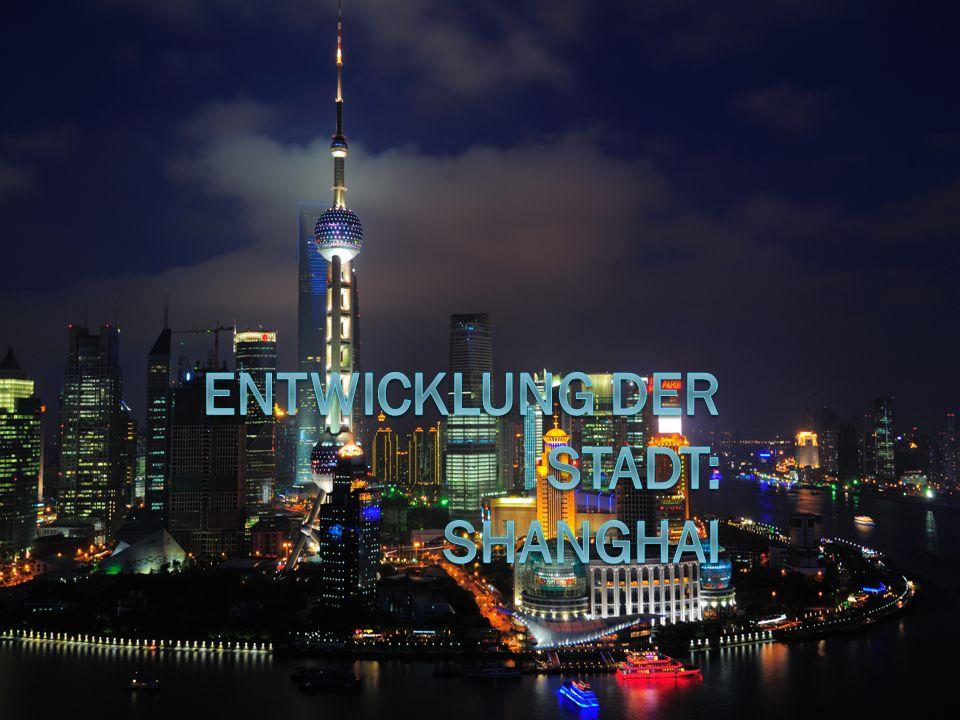 Entwicklung der Stadt: Shanghai