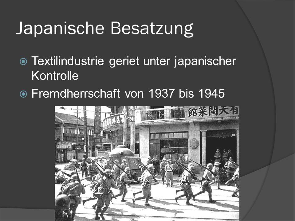 Japanische Besatzung Textilindustrie geriet unter japanischer Kontrolle.