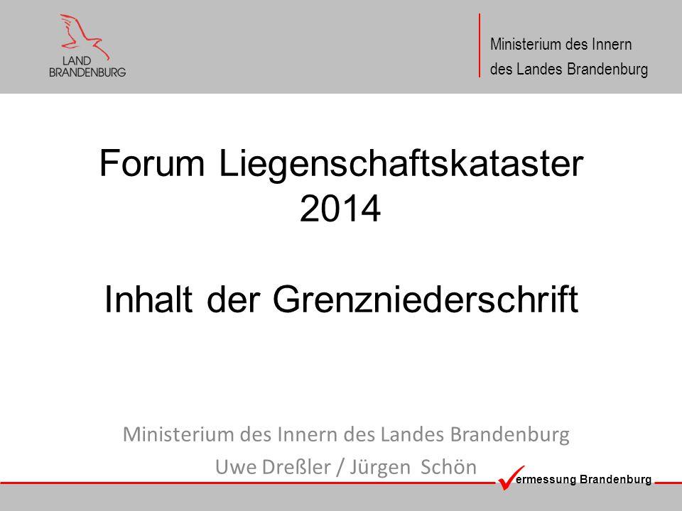 Forum Liegenschaftskataster 2014 Inhalt der Grenzniederschrift