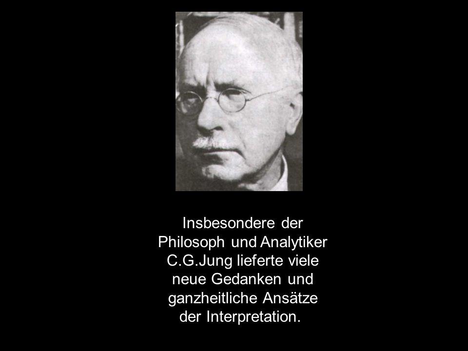 Philosoph und Analytiker C.G.Jung lieferte viele neue Gedanken und