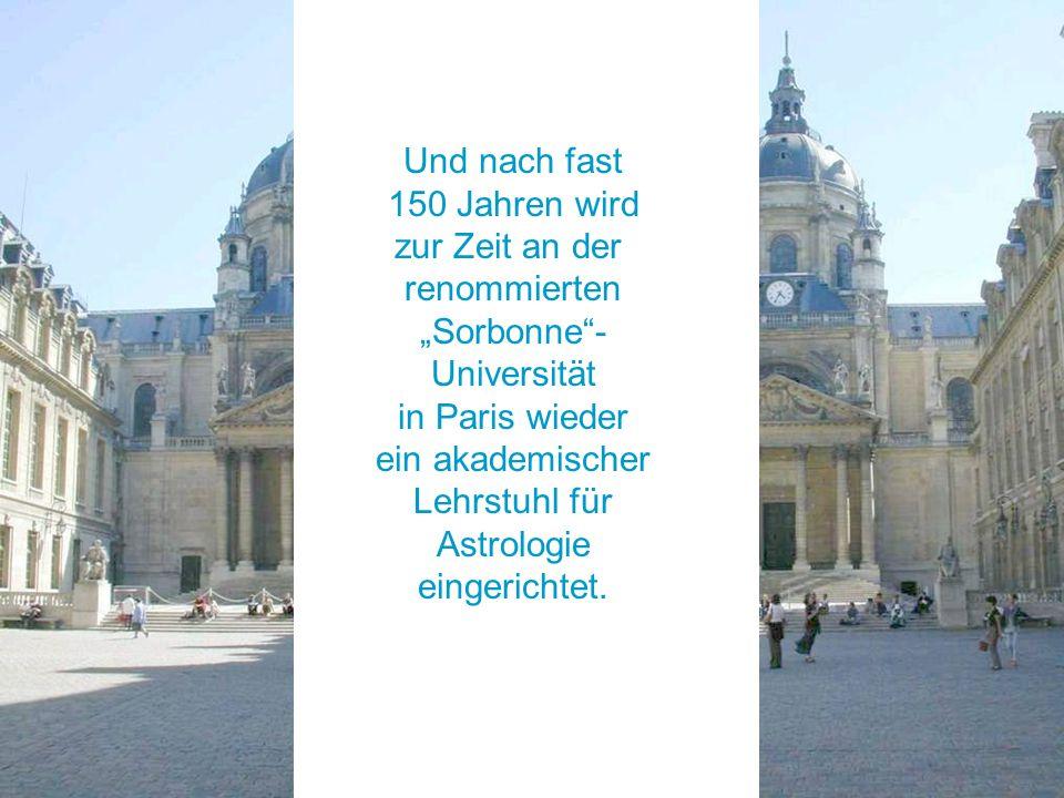 """Und nach fast 150 Jahren wird. zur Zeit an der. renommierten. """"Sorbonne - Universität. in Paris wieder."""