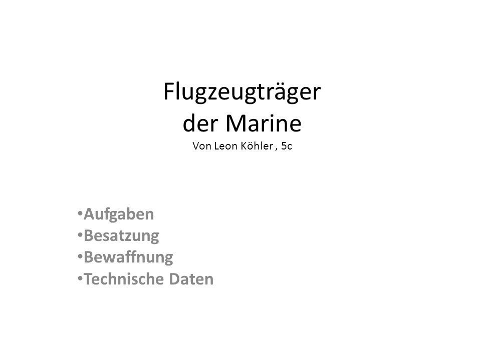 Flugzeugträger der Marine Von Leon Köhler , 5c