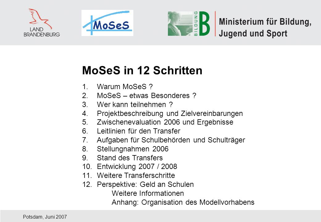MoSeS in 12 Schritten Warum MoSeS MoSeS – etwas Besonderes