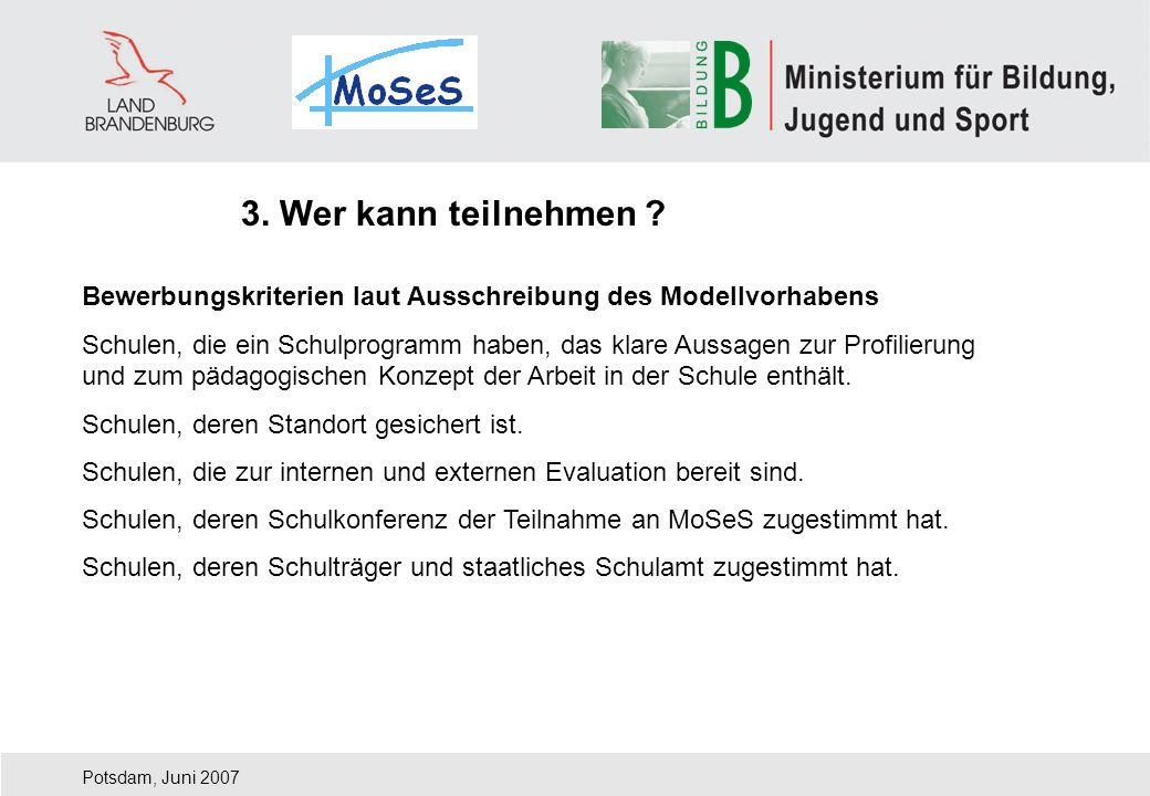 3. Wer kann teilnehmen Bewerbungskriterien laut Ausschreibung des Modellvorhabens.