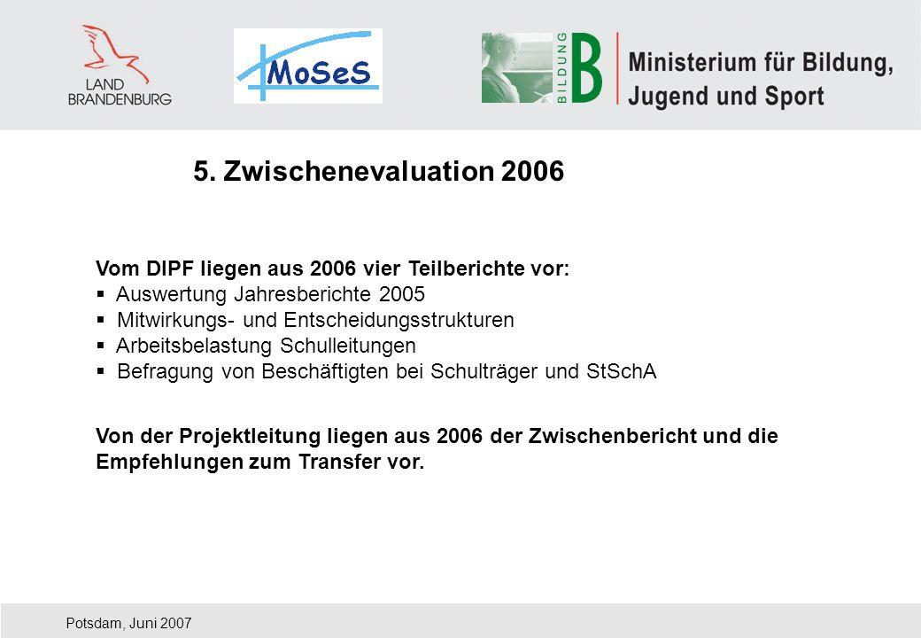 5. Zwischenevaluation 2006 Vom DIPF liegen aus 2006 vier Teilberichte vor: Auswertung Jahresberichte 2005.