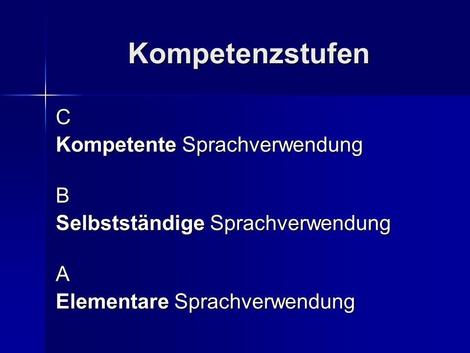 Kompetenzstufen C Kompetente Sprachverwendung B