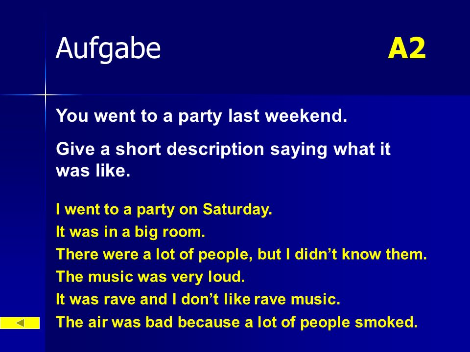 Aufgabe A2 You went to a party last weekend.