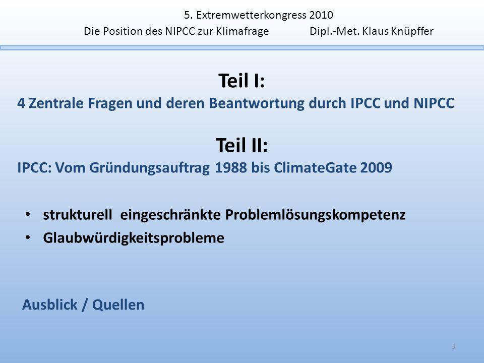 5. Extremwetterkongress 2010 Die Position des NIPCC zur Klimafrage Dipl.-Met. Klaus Knüpffer