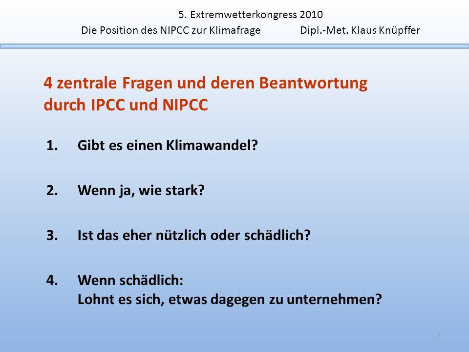 4 zentrale Fragen und deren Beantwortung durch IPCC und NIPCC