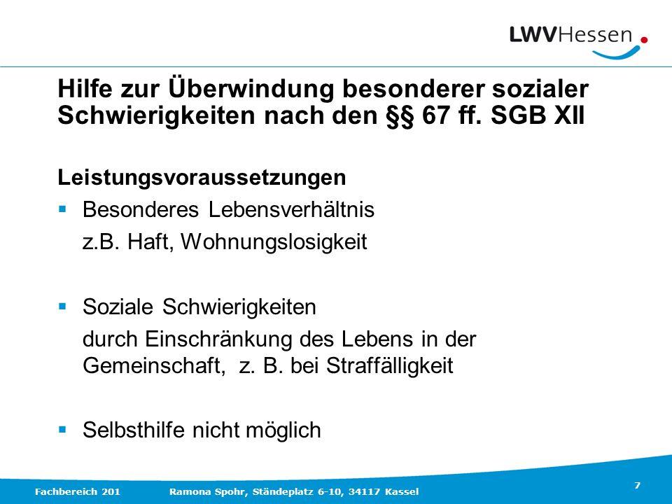 Hilfe zur Überwindung besonderer sozialer Schwierigkeiten nach den §§ 67 ff. SGB XII