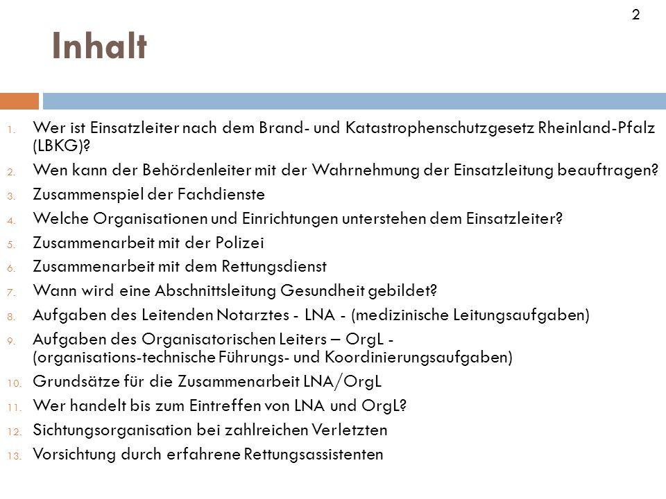2 Inhalt. Wer ist Einsatzleiter nach dem Brand- und Katastrophenschutzgesetz Rheinland-Pfalz (LBKG)