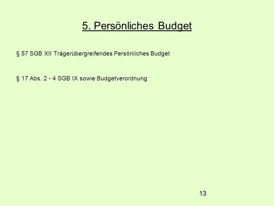 5. Persönliches Budget § 57 SGB XII Trägerübergreifendes Persönliches Budget.