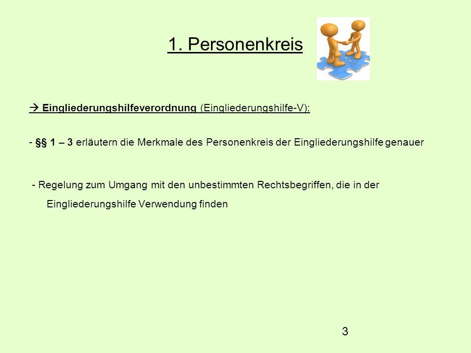 1. Personenkreis  Eingliederungshilfeverordnung (Eingliederungshilfe-V):