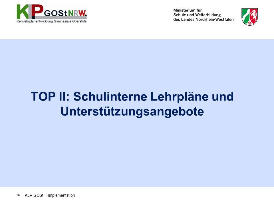 TOP II: Schulinterne Lehrpläne und Unterstützungsangebote