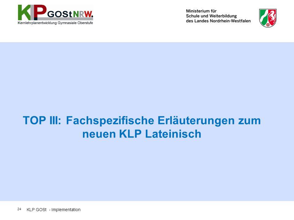 TOP III: Fachspezifische Erläuterungen zum neuen KLP Lateinisch
