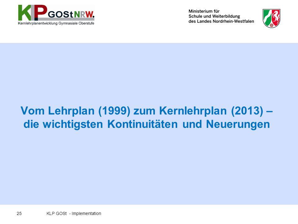 Vom Lehrplan (1999) zum Kernlehrplan (2013) – die wichtigsten Kontinuitäten und Neuerungen