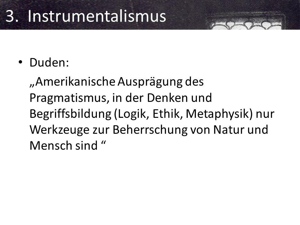 3. Instrumentalismus Duden: