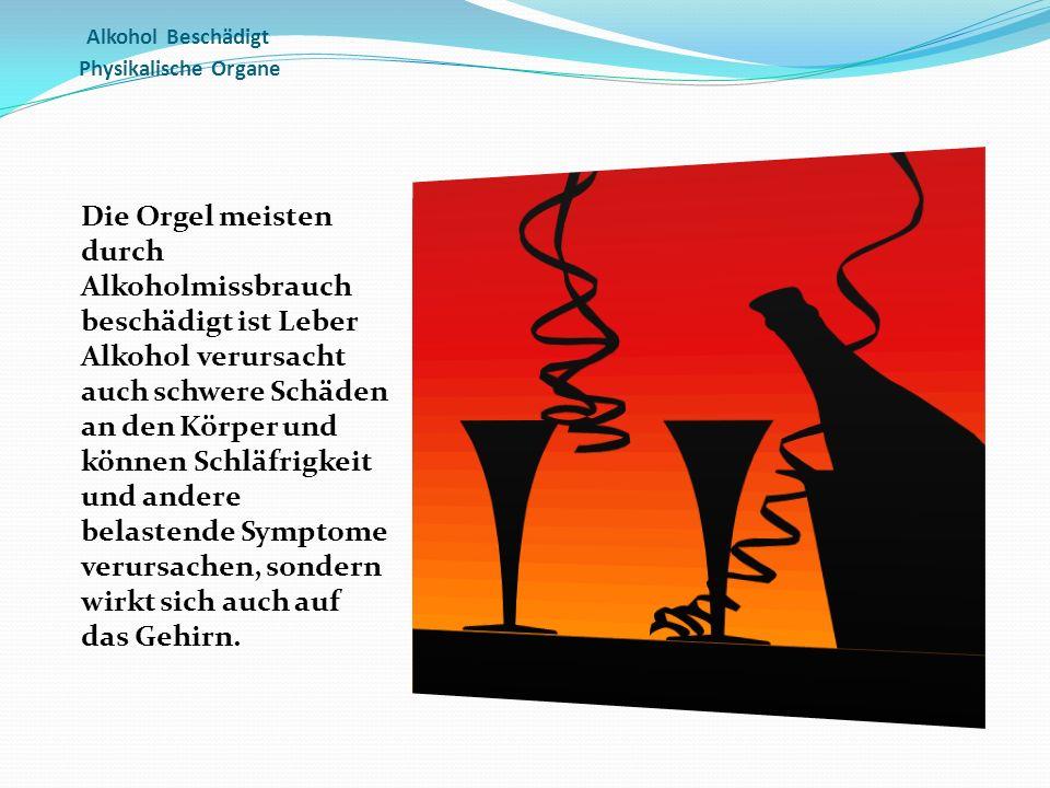 Alkohol Beschädigt Physikalische Organe