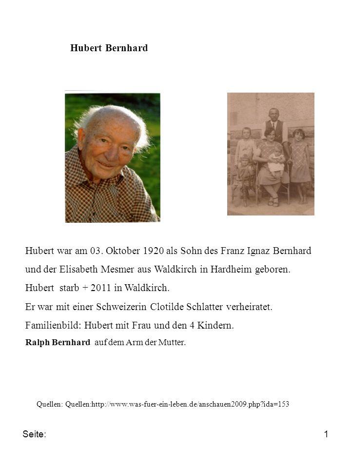 Hubert war am 03. Oktober 1920 als Sohn des Franz Ignaz Bernhard