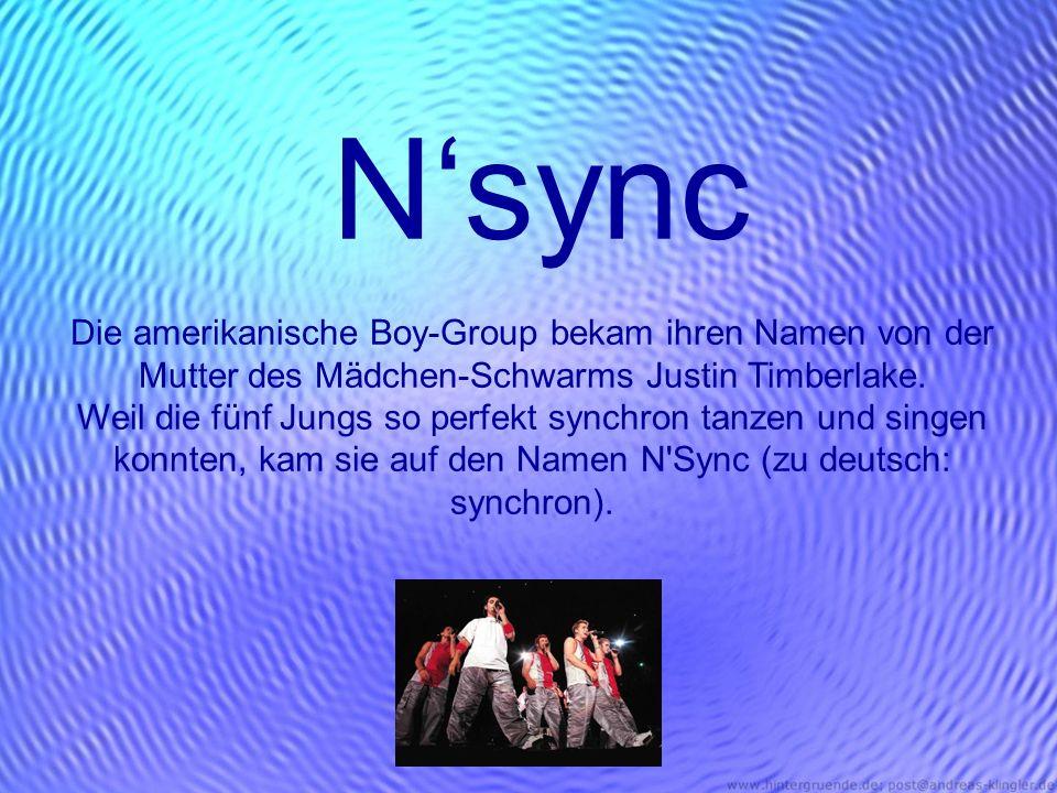 N'sync Die amerikanische Boy-Group bekam ihren Namen von der Mutter des Mädchen-Schwarms Justin Timberlake.