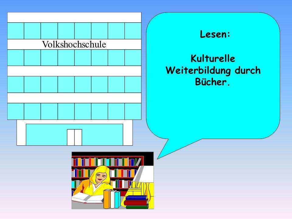 Kulturelle Weiterbildung durch Bücher.