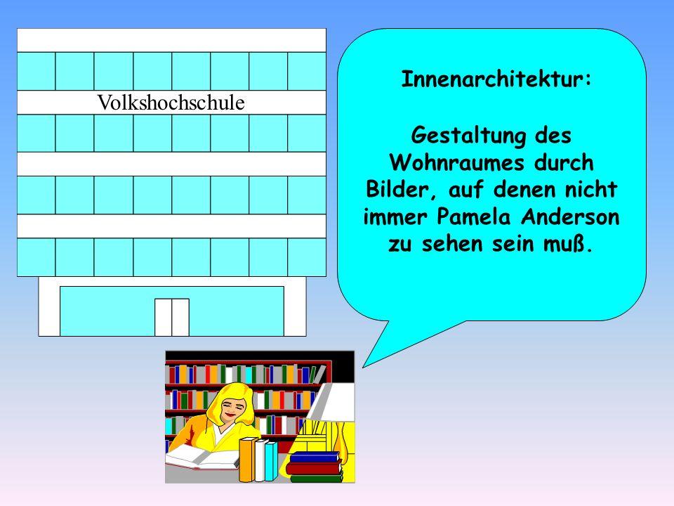 Innenarchitektur: Volkshochschule.