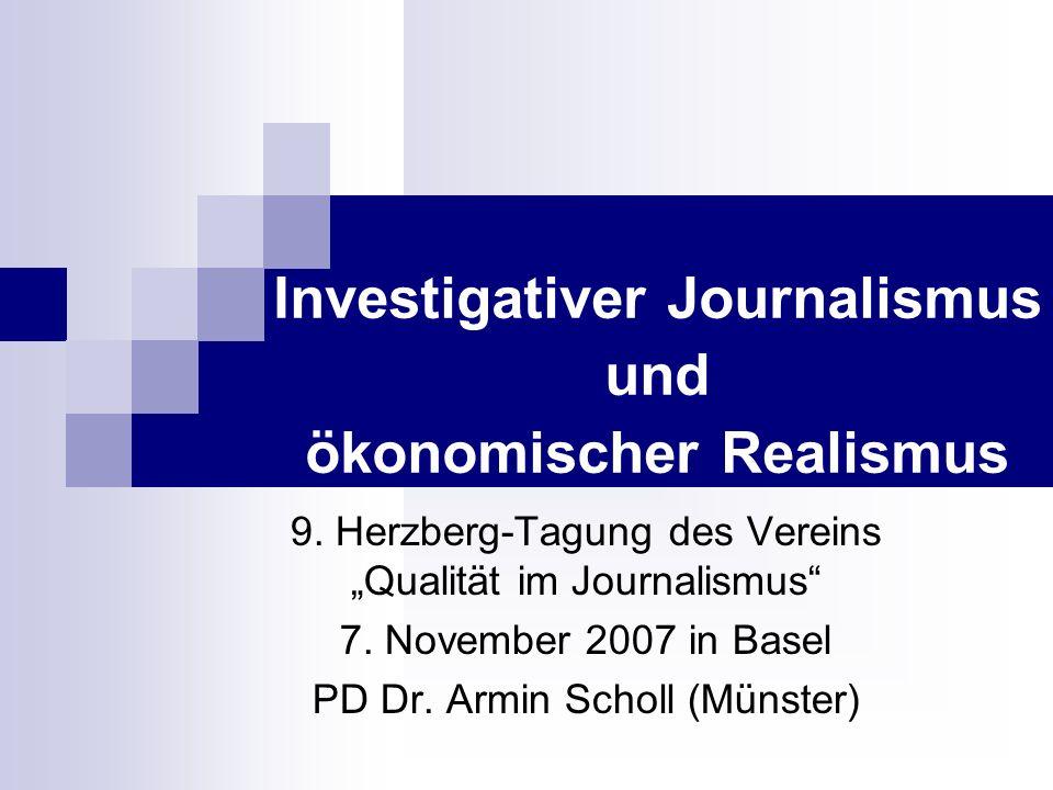 Investigativer Journalismus und ökonomischer Realismus