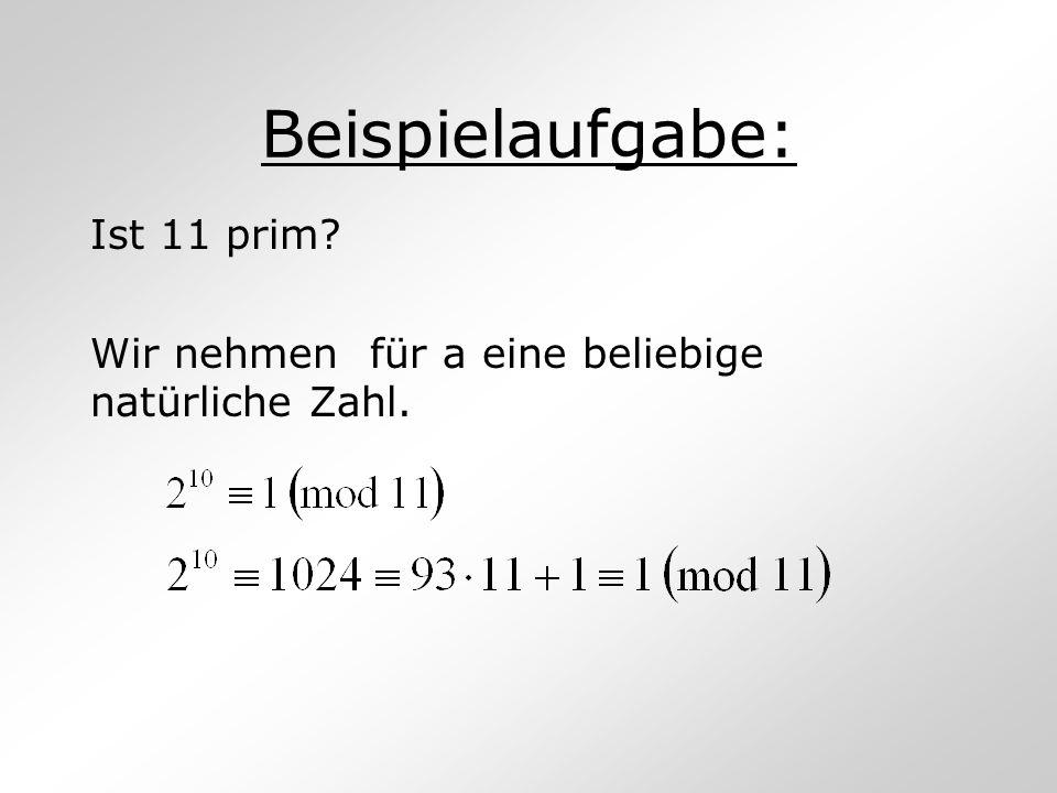 Ist 11 prim Wir nehmen für a eine beliebige natürliche Zahl.