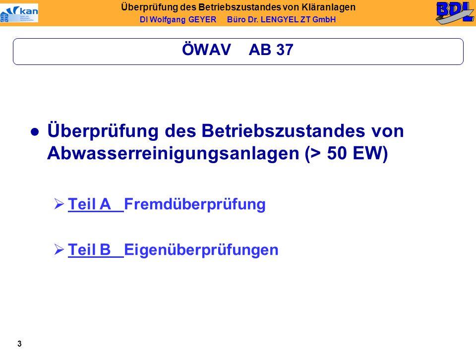 ÖWAV AB 37 Überprüfung des Betriebszustandes von Abwasserreinigungsanlagen (> 50 EW) Teil A Fremdüberprüfung.