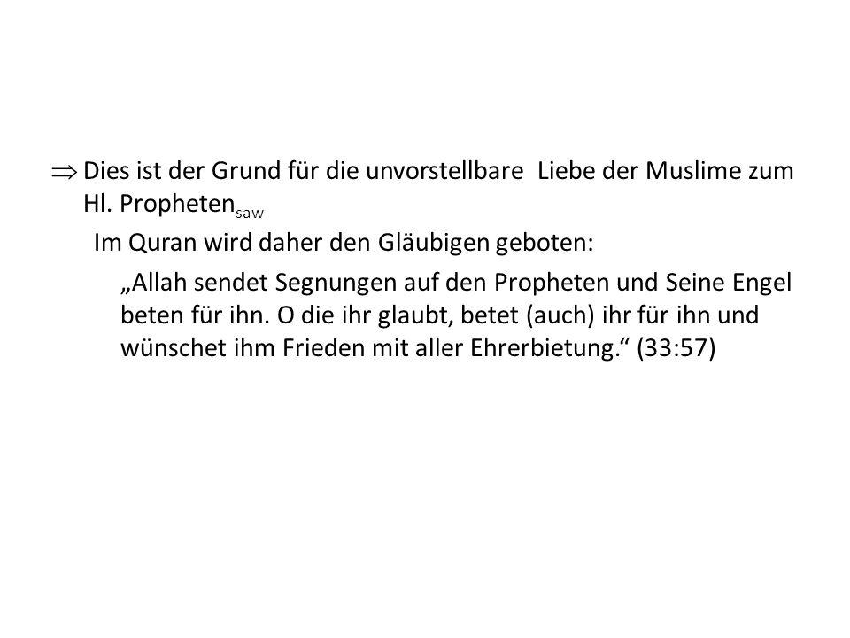 Dies ist der Grund für die unvorstellbare Liebe der Muslime zum Hl