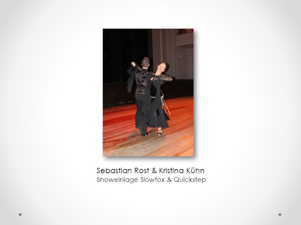 Sebastian Rost & Kristina Kühn Showeinlage Slowfox & Quickstep