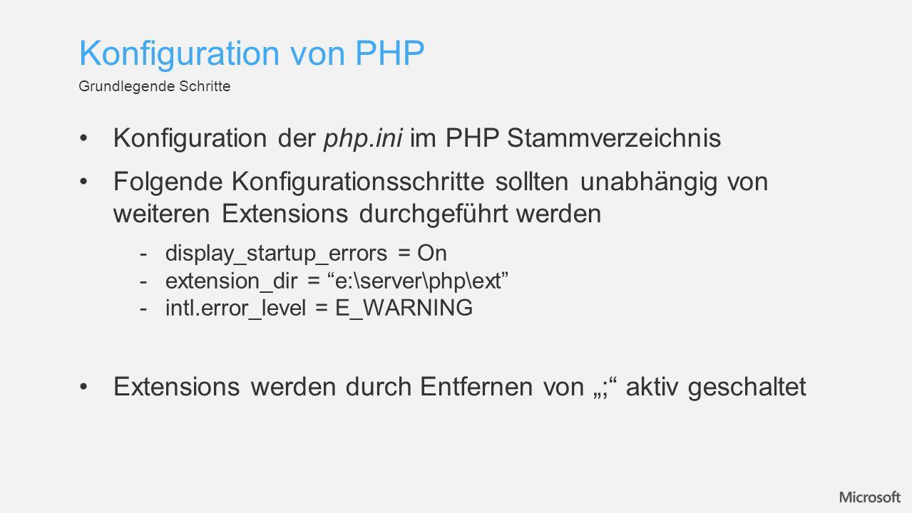 Konfiguration von PHP Grundlegende Schritte. Konfiguration der php.ini im PHP Stammverzeichnis.