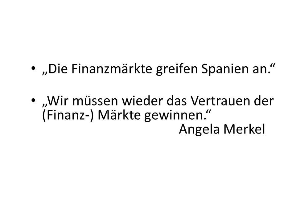 """""""Die Finanzmärkte greifen Spanien an."""
