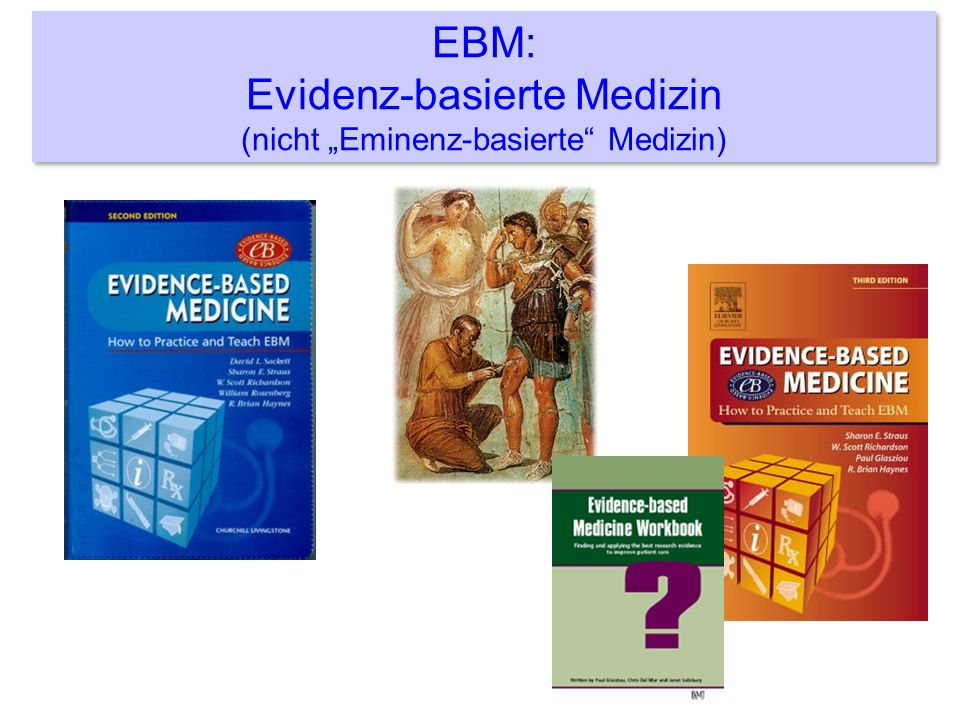 """EBM: Evidenz-basierte Medizin (nicht """"Eminenz-basierte Medizin)"""