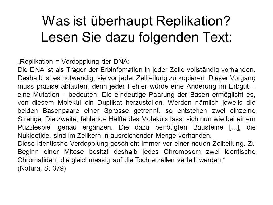 Was ist überhaupt Replikation Lesen Sie dazu folgenden Text: