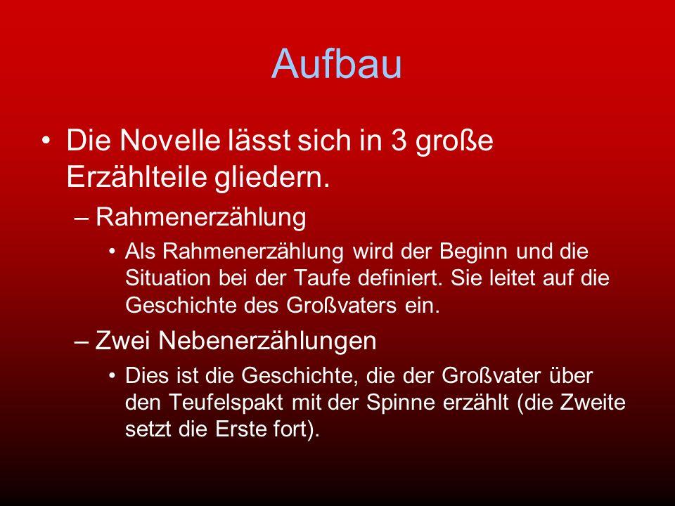 Aufbau Die Novelle lässt sich in 3 große Erzählteile gliedern.