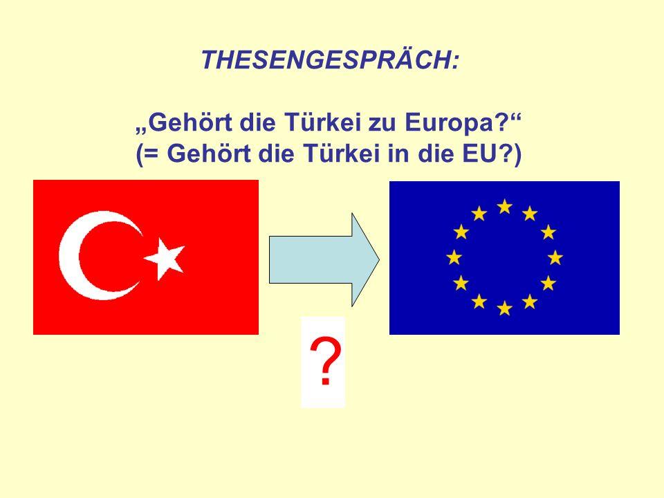 """THESENGESPRÄCH: """"Gehört die Türkei zu Europa"""