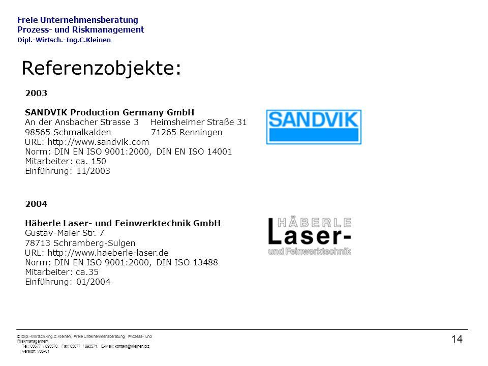 Referenzobjekte: 2003 SANDVIK Production Germany GmbH