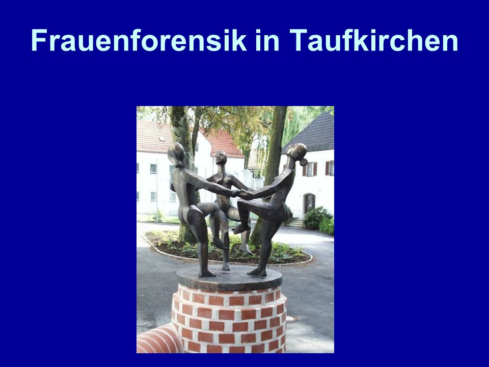 Frauenforensik in Taufkirchen