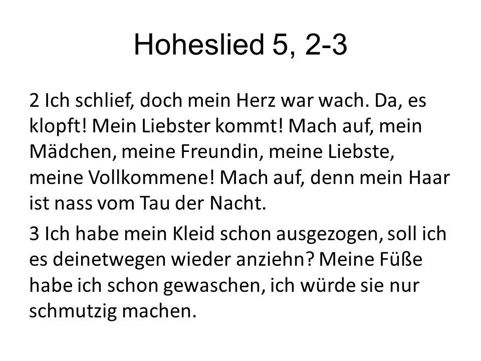 Hoheslied 5, 2-3